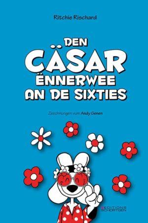 Cover Den Cäsar ënnerwee an de Sixties