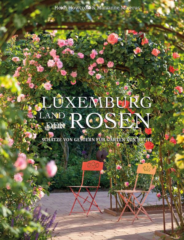 Luxemburg Land der Rosen Heidi Howcroft Marianne Majerus