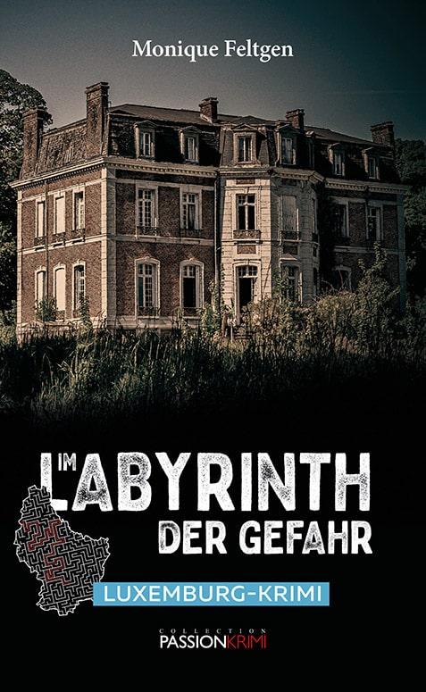 Im Labyrinth der Gefahr Monique Feltgen